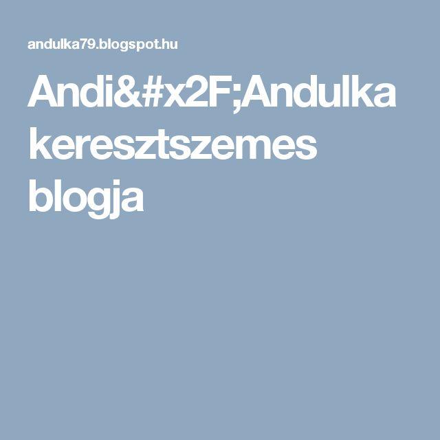 Andi/Andulka keresztszemes blogja