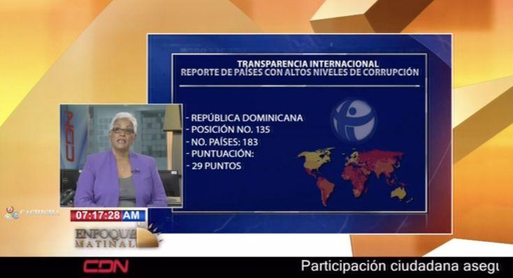 Enfoque Matinal: Verdaderamente Es Una Vergüenza Que RD Sea Reconocido Mundialmente Por La Corrupción Y La Impunidad