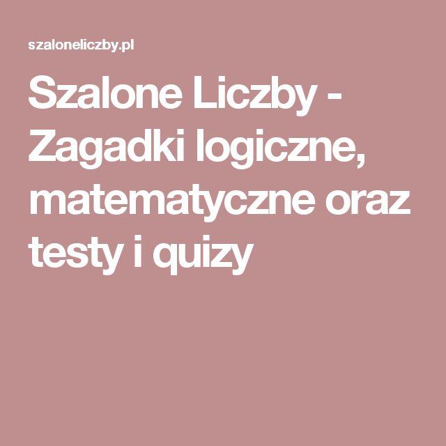 Szalone Liczby - Zagadki logiczne, matematyczne oraz testy i quizy