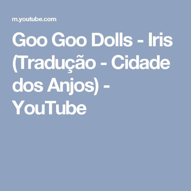 Goo Goo Dolls - Iris (Tradução - Cidade dos Anjos) - YouTube