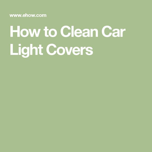 How to Clean Car Light Covers