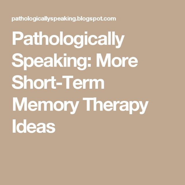 Pathologically Speaking: More Short-Term Memory Therapy Ideas