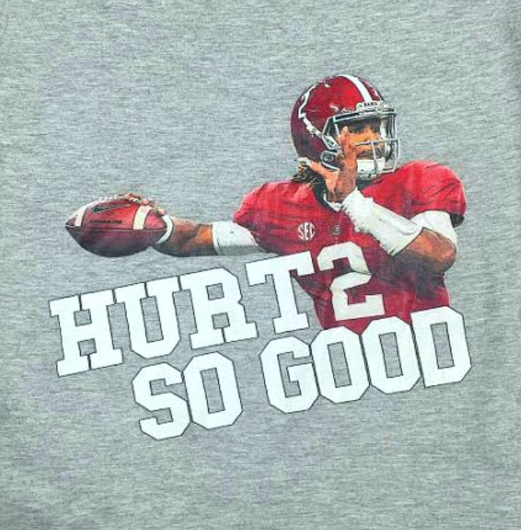 "Alabama T-shirt ""Hurt2 So Good"" Jalen Hurts #Alabama #RollTide #Bama #BuiltByBama #RTR #CrimsonTide #RammerJammer"