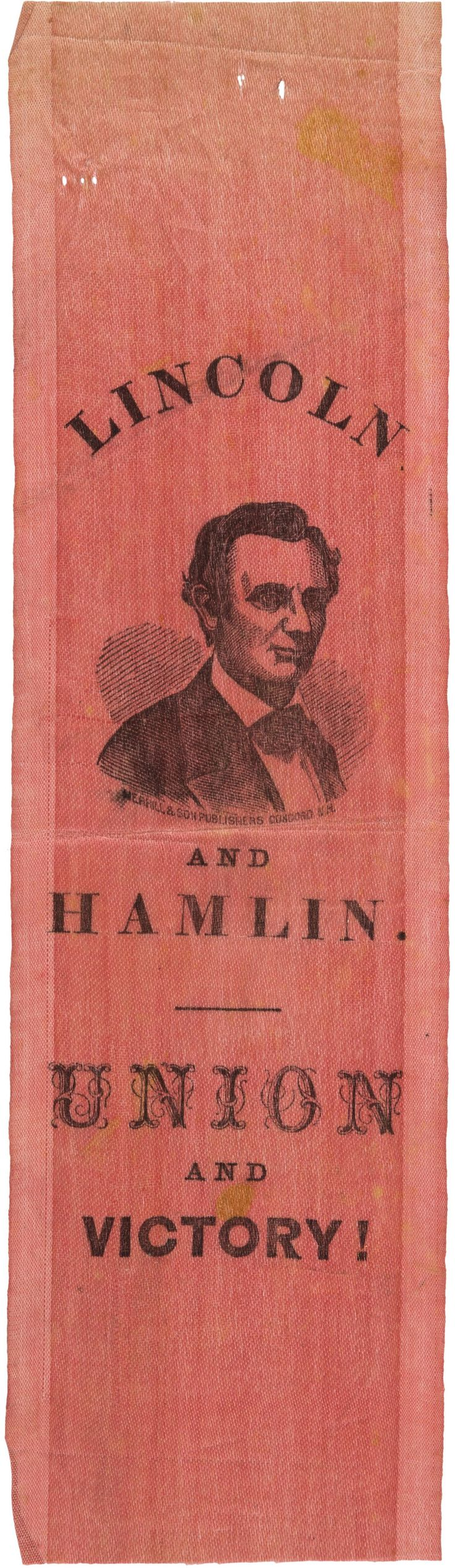 "Abraham Lincoln & Hannibal Hamlin Rose-Colored ""Union & Victory"" Presidential Campaign Silk Ribbon (1860) [$3,000 (2017)]"