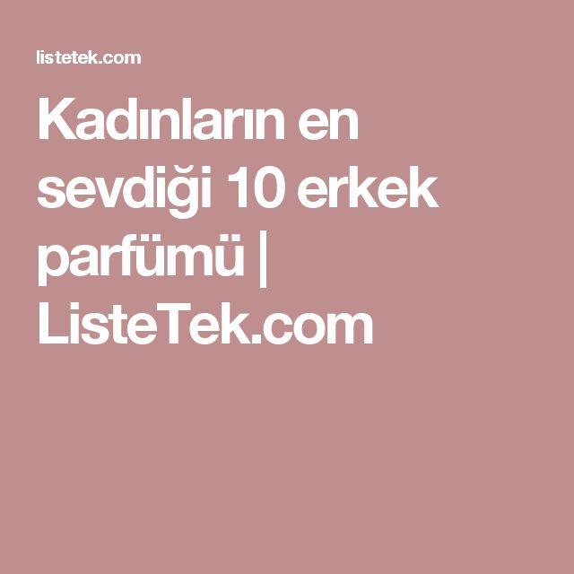 Kadınların en sevdiği 10 erkek parfümü | ListeTek.com