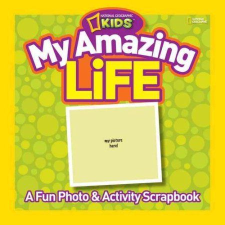 My Amazing Life: A Fun Photo and Activity Scrapbook