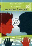 """De Sacha à Macha  de Yael Hassan- pour les 13 /14 ans- Il y a quelqu'un ?"""" Derrière son ordinateur, Sacha envoie des e-mails à des destinataires imaginaires, comme autant de bouteilles à la mer. Jusqu'au jour où Macha lui répond. C'est le début d'une bien étrange correspondance, pleine de tâtonnements mais aussi de confidences. Peu à peu, les deux inconnus nouent une véritable amitié."""