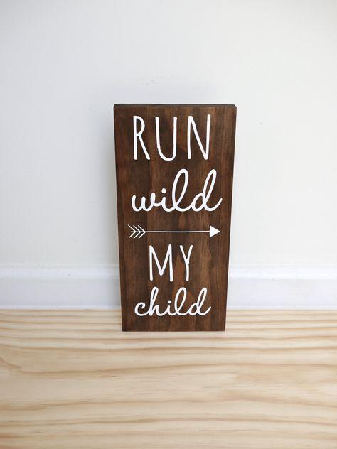 Run Wild My Child Sign, Woodland Nursery Sign Decor, Tribal Nursery, Arrow by HandyGerl on Etsy https://www.etsy.com/listing/233425945/run-wild-my-child-sign-woodland-nursery