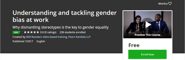 Understanding and tackling gender bias at work Free              Requirements    The course does not require learners to have any specific...