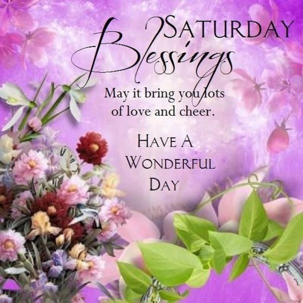 Best 731 Saturday blessings images on Pinterest | Morning ...