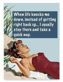 When life knocks me down.. - vintage retro funny quote