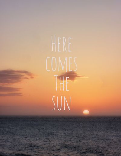 Here Comes The Sun Art Print | QUOTES ️ | Pinterest
