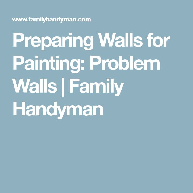 Preparing Walls for Painting: Problem Walls | Family Handyman