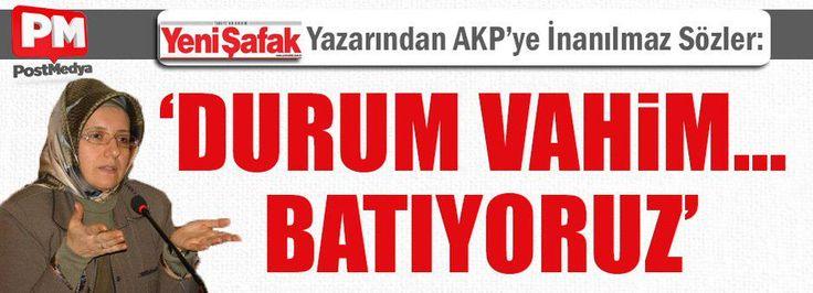 Yeni Şafak Yazarından AKP'ye İnanılmaz Sözler:'Durum Vahim..Batıyoruz' http://www.postmedya.com/gazete/yeni-safak-yazarindan-akpye-inanilmaz-sozlerdurum-vahimbatiyoruz-h110570.html…