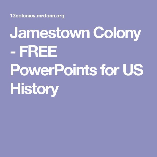 Jamestown Colony - FREE PowerPoints for US History                                                                                                                                                     More
