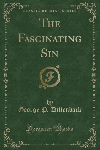 The Fascinating Sin (Classic Reprint)