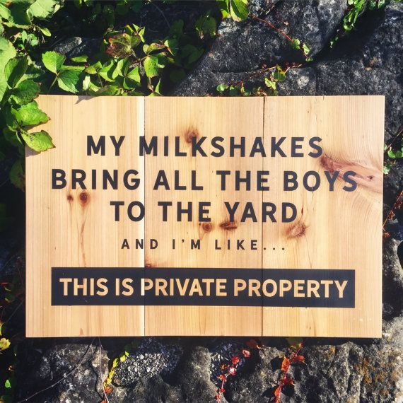 This outdoor wooden funny private property sign is 14 x 21 with the saying My Milkshakes Bring All the Boys to the Yard and Im Like... This is Private Property is made from natural wood. This real cedar wood sign is light and durable and makes a perfect addition to your back or front yard. It is hand-crafted and hand painted with meticulous care. If youd like it distressed select the distressed option. The photo is our standard option. For a distressed look we sand the sign down in random…