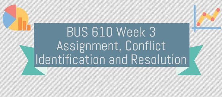 BUS 610 Week 3 Assignment, Conflict Identification and Resolution (Two Papers)We live in a very complex, and culturally diverse society. When we bring individuals together from diverse backgrounds in a work environment conflict can arise when expectations are not realized or met. Rather than hoping