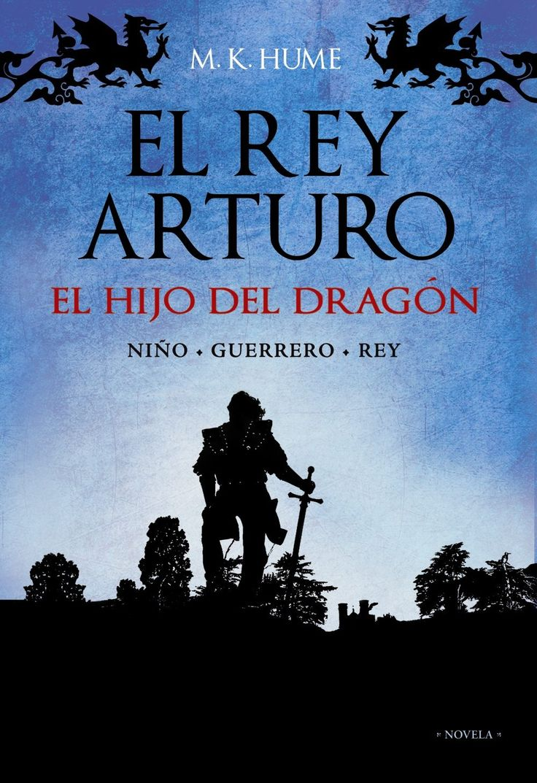 el rey arturo: el hijo del dragon-m. k. hume-9788420653136
