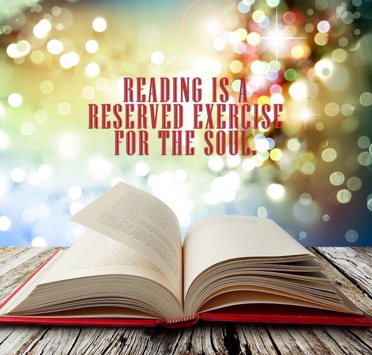 Reading is a reserved exercise for the soul