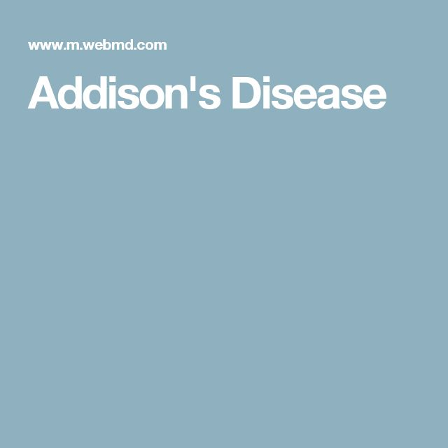 Addison's Disease. I have it and I hate it. I have had ALL the testing done and I still question it. It's scary and I don't like the pills I have to take for it. It changed my life. So much research is needed.and it doesn't null and void my other stuff. I thought it would be easier. Mine was caused by autoimmune disorders.
