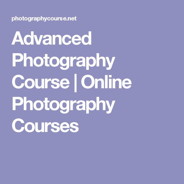Advanced Photography Course | Online Photography Courses