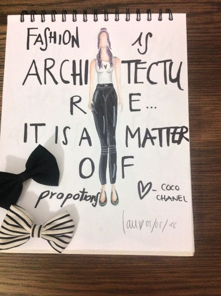 """""""Fashion is architecture, it is a matter of proportions""""                 -Gabrielle Chanel"""