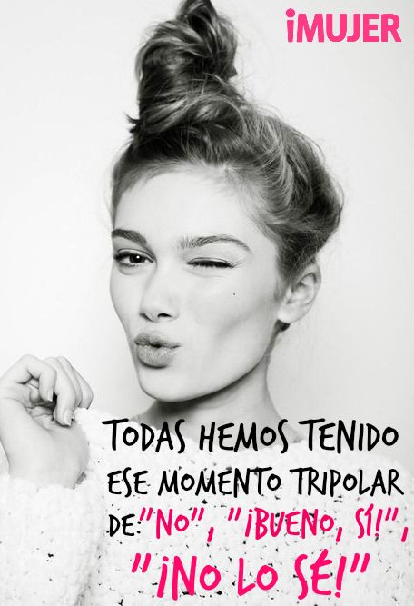 #Frases ¡Todas hemos tenido ese #momento #tripolar!