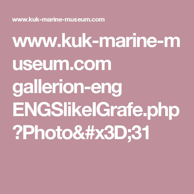 www.kuk-marine-museum.com gallerion-eng ENGSlikeIGrafe.php?Photo=31