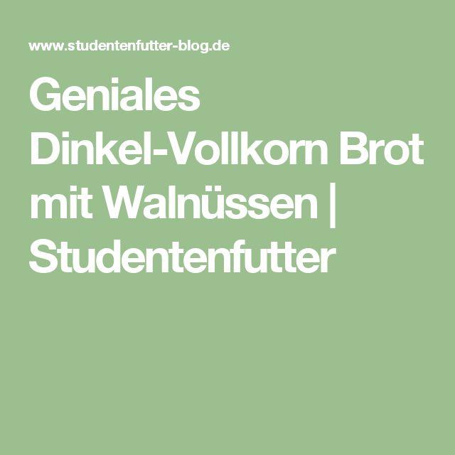 Geniales Dinkel-Vollkorn Brot mit Walnüssen   Studentenfutter