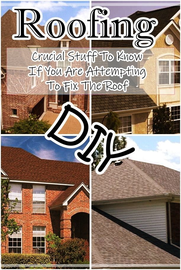 10 Things To Watch Out When You Are Trying To Fix Your Roof Roof Roofing Roof Repair