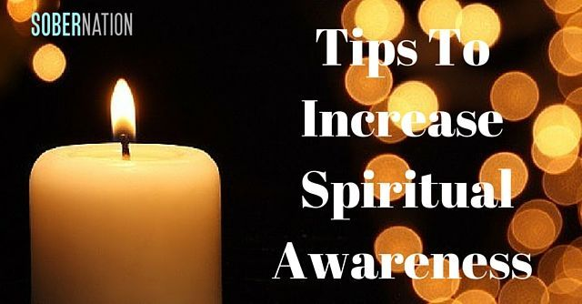 Sobriety is all about spirituality - https://www.sobernation.com/3-activities-you-should-do-to-boost-your-spiritual-awareness/#utm_sguid=167060,1aaf0577-8c5c-251d-a4df-4b1313d1f662