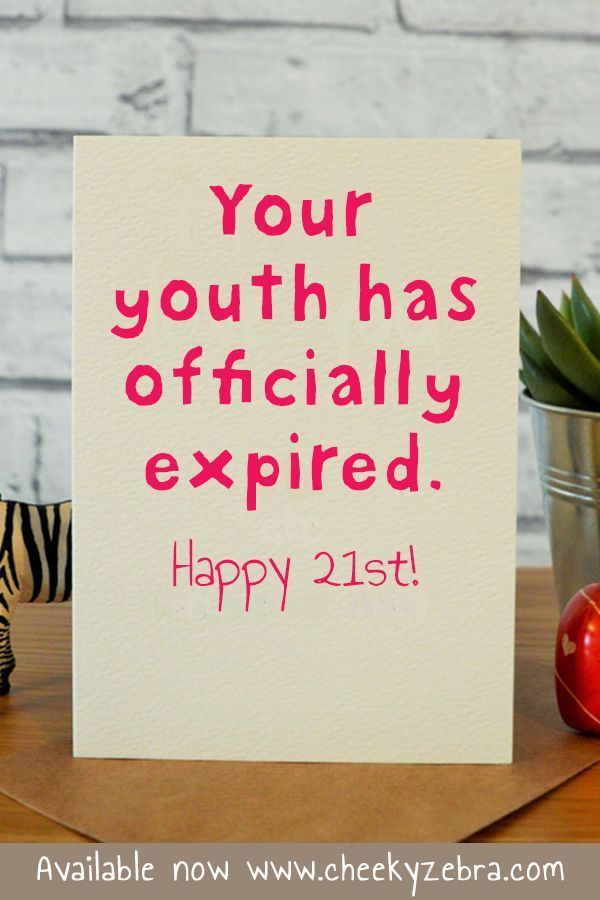 21 Youth 21st Birthday Cards 21st Birthday Quotes Birthday Card Sayings