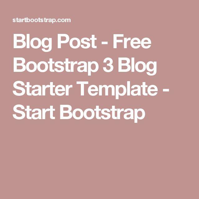 Blog Post - Free Bootstrap 3 Blog Starter Template - Start Bootstrap