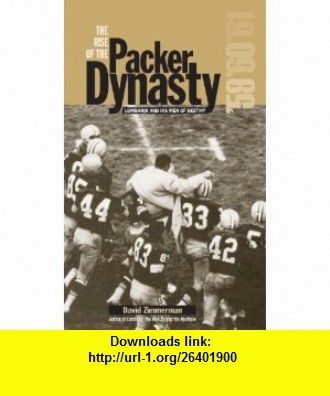 The Rise of the Packer Dynasty (9781882987160) David Zimmerman, starting with that first season in 1959 and continuing through 1961 when the packers would once again become word champions. The Rise of the Packer Dynasty describes the beginning of that amazing period , ISBN-10: 1882987160  , ISBN-13: 978-1882987160 ,  , tutorials , pdf , ebook , torrent , downloads , rapidshare , filesonic , hotfile , megaupload , fileserve