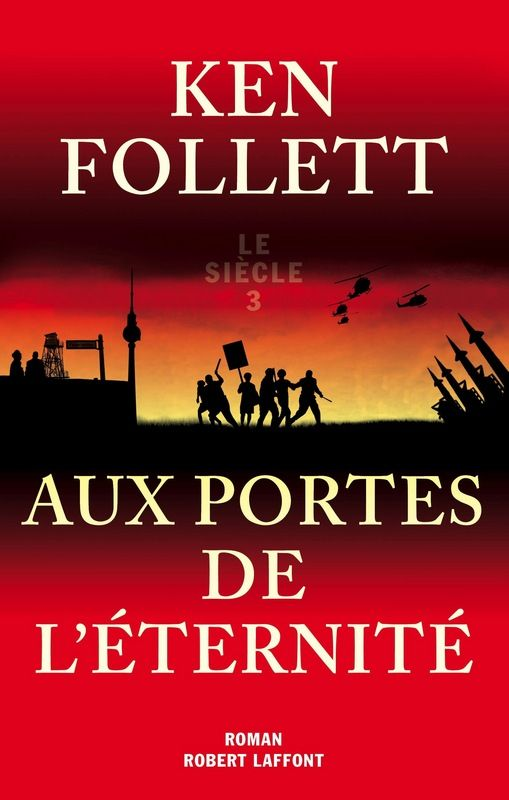 Aux portes de l'éternité : roman -- Ken Follett ; traduit de l'anglais par Jean-Daniel Brèque, Odile Demange, Nathalie Gouyé-Guilbert... [et. al.] -- http://www.laffont.fr/site/aux_portes_de_l_eternite_&100&9782221110843.html