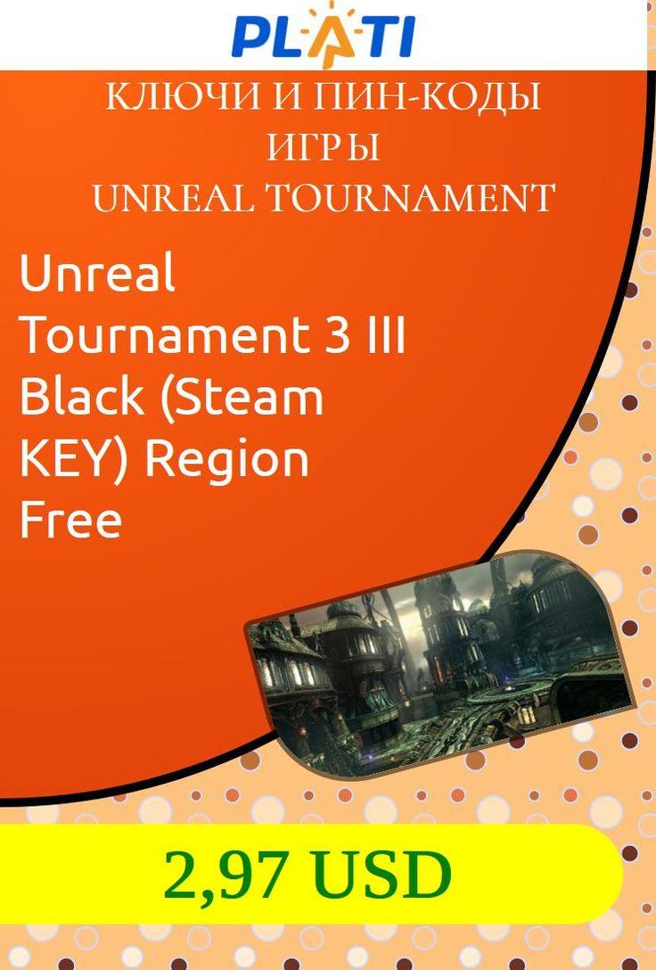 Unreal Tournament 3 III Black (Steam KEY) Region Free Ключи и пин-коды Игры Unreal Tournament