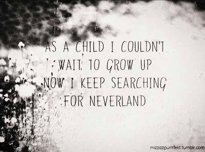 "To clarify for you pinners, this is a quote from the song ""Neverland"" by Comden and Green written for the musical version of Peter Pan starring Mary Martin in the 1950s. Description from pinterest.com. I searched for this on bing.com/images"