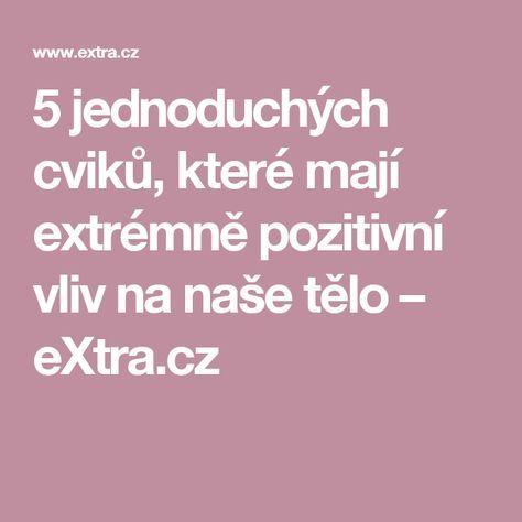 5jednoduchých cviků, které mají extrémně pozitivní vliv na naše tělo– eXtra.cz