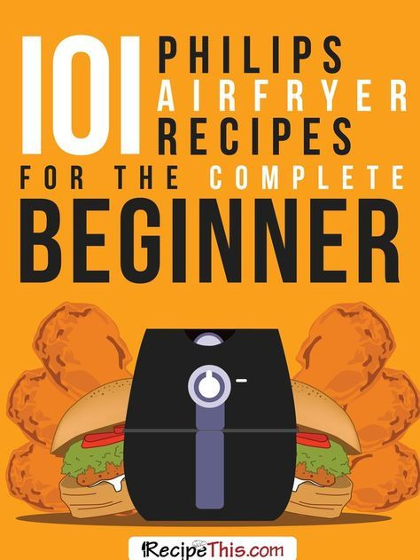 Marketplace | 101 Philips Airfryer Recipes For The Complete Beginner from http://RecipeThis.com