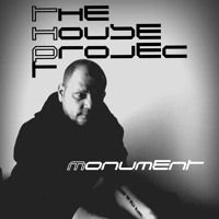 The House Project - Monument (Original Mix) by thehouseproject2 on SoundCloud