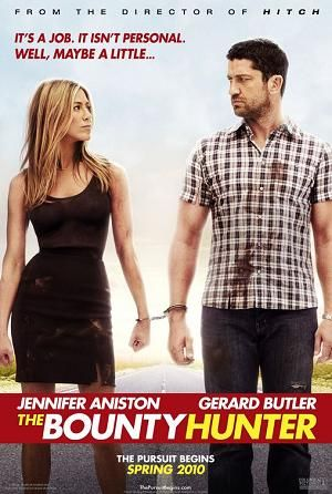 The Bounty Hunter is a 2010 American romantic action comedy film directed by Andy Tennant, starring Jennifer Aniston and Gerard Butler. The story centers on a bounty hunter (Butler) hired to retrieve his ex-wife (Aniston) who has skipped bail.