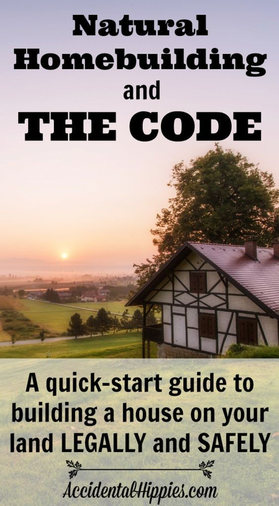 Natural Homebuilding and The Code: A Quick-Start Guide For Owner-Builders