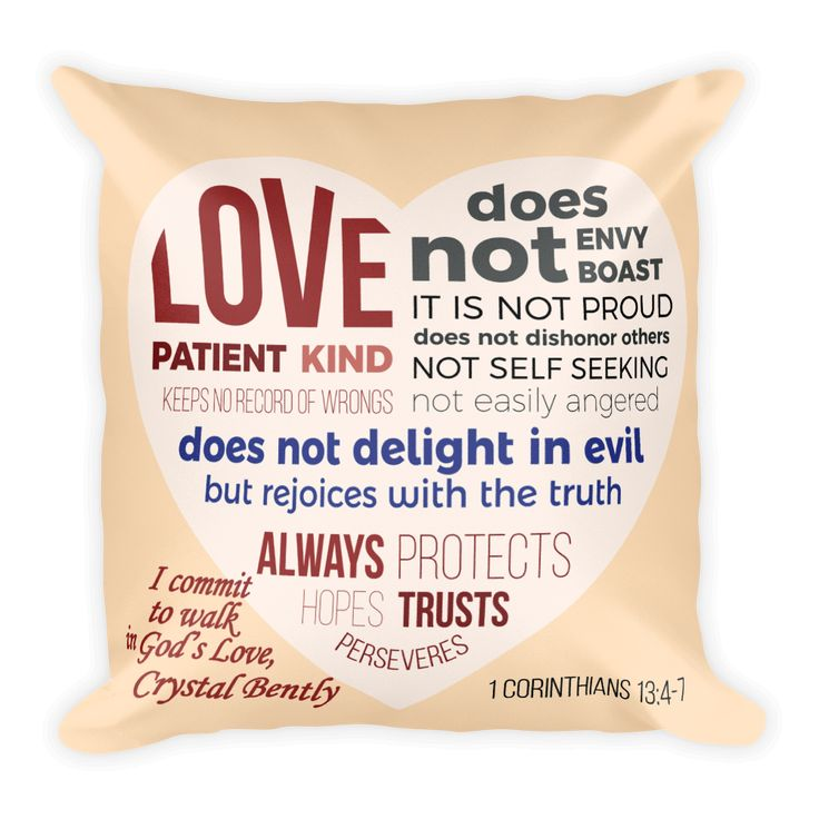 """1 Corinthians 13:4-7 defines Love   God doesn't leave something as important as Love for us to define. In His Word, we are told the meaning of Love. Sometimes we need a gentle reminder of what He means when He says """"Love one another."""" Personalize this pillow with your name or someone you want to encourage. This Pillows-Talk pillow makes a lasting impression as a wonderful gift or something to keep for yourself.    18x18 inches   100% polyester   Soft, durable and suitable for..."""