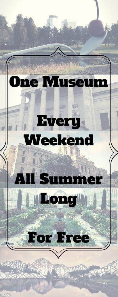 How to see One Museum Every Weekend this Summer for Free. No cost admission plus free days for museums and theaters in the Twin Cities, Minneapolis/St. Paul. Prefect for the Kids Summer vacations.