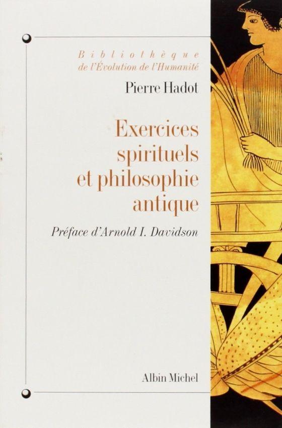 """Pierre Hadot, """"Exercices spirituels et philosophie antique"""""""