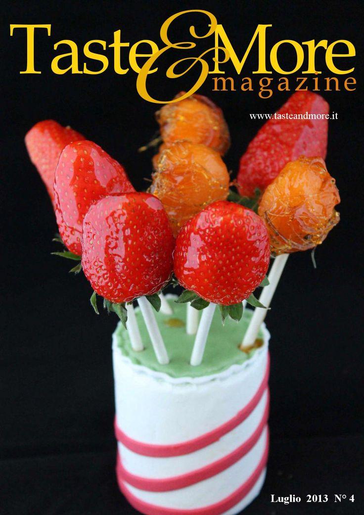Taste&More Magazine luglio-agosto 2013 n° 4 Rivista di cucina ed arte culinaria