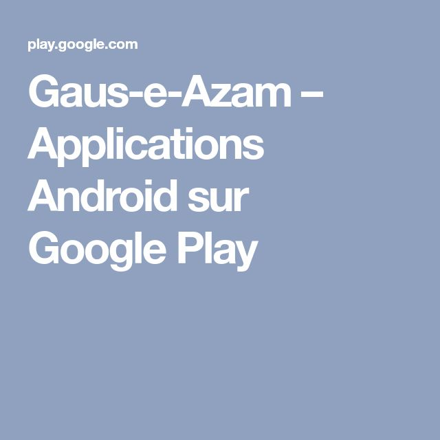 Gaus-e-Azam – Applications Android sur Google Play