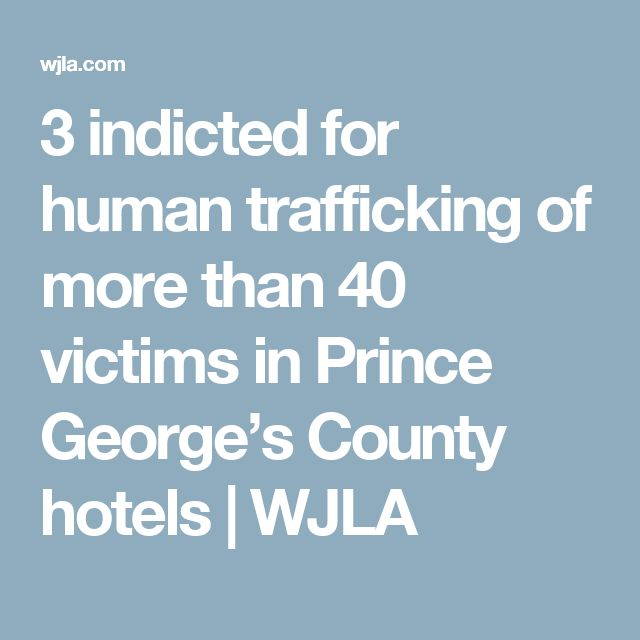 3 indicted for human trafficking of more than 40 victims in Prince George's County hotels | WJLA