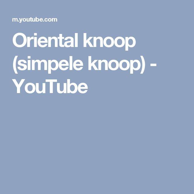 Oriental knoop (simpele knoop) - YouTube